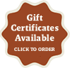 Gift Certificates Available - Click to Order