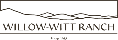 Willow-Witt Ranch - Since 1985